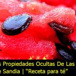 Las Propiedades Ocultas De Las Semillas De Sandia